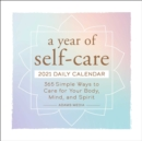 Image for A Year of Self-Care 2021 Daily Calendar : 365 Simple Ways to Care for Your Body, Mind, and Spirit