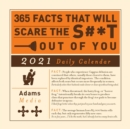 Image for 365 Facts That Will Scare the S#*t Out of You 2021 Daily Calendar