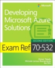 Image for Developing Microsoft Azure solutions  : exam ref 70-532