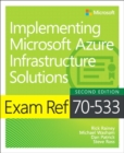 Image for Implementing Microsoft Azure infrastructure solutions  : exam ref 70-533