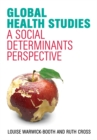 Image for Global health studies: a social determinants perspective