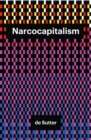 Image for Narcocapitalism  : an end to the anaesthetic society