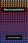 Image for Narcocapitalism: an end to the anaesthetic society