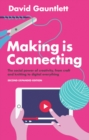 Image for Making is connecting  : the social power of creativity, from craft and knitting to digital everything