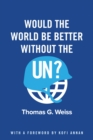 Image for Would the world be better without the UN?