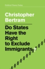 Image for Do states have the right to exclude immigrants?