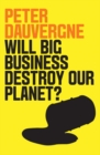 Image for Will big business destroy our planet?