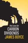Image for The Case for Carbon Dividends