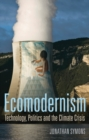 Image for Ecomodernism: Technology, Politics and The Climate Crisis