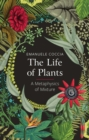 Image for The life of plants: a metaphysics of mixture