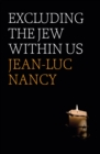 Image for Excluding the Jew within us