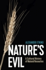 Image for Nature's evil: a cultural history of natural resources