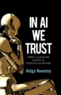 Image for In AI We Trust: Power, Illusion and Control of Predictive Algorithms