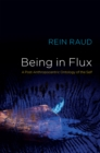 Image for Being in flux: a post-anthropocentric ontology of the self