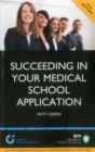Image for Succeeding in your Medical School Application: How to prepare the perfect UCAS Personal Statement : Study Text