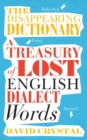 Image for The disappearing dictionary  : a treasury of lost English dialect words