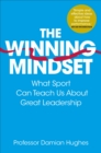 Image for The winning mindset  : what sport can teach us about great leadership