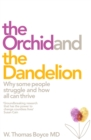 Image for The orchid and the dandelion  : why some people struggle and how all can thrive