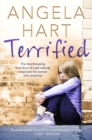 Image for Terrified  : the heartbreaking true story of a girl nobody loved and the woman who saved her