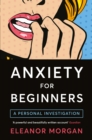 Image for Anxiety for beginners  : a personal investigation