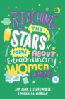 Image for Reaching the stars  : poems about extraordinary women & girls