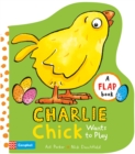 Image for Charlie Chick wants to play