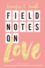 Image for Field notes on love