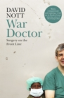Image for War doctor  : surgery on the front line