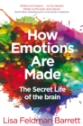 Image for How emotions are made  : the secret life of the brain