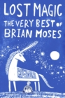Image for Lost magic  : the very best of Brian Moses
