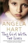 Image for The girl with two lives  : a shocking childhood, a foster carer who understood, a young girl's life forever changed