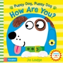 Image for Puppy dog, puppy dog, how are you?