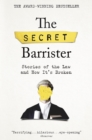 Image for The Secret Barrister  : stories of the law and how it's broken