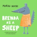 Brenda is a sheep - Hood, Morag