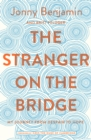 Image for The stranger on the bridge  : my journey from despair to hope