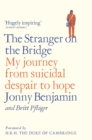 Image for The stranger on the bridge  : my journey from suicidal despair to hope