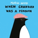 Image for When Grandad was a penguin
