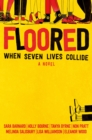 Image for Floored  : when seven lives collide