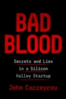 Image for Bad blood  : secrets and lies in a Silicon Valley startup
