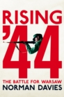 Image for Rising '44  : the battle for Warsaw
