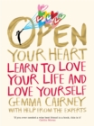 Image for Open your heart  : learn to love your life and love yourself