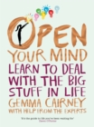 Image for Open your mind  : learn to deal with the big stuff in life