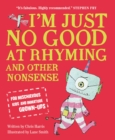 Image for I'm just no good at rhyming and other nonsense for mischievous kids and immature grown-ups