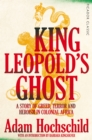 Image for King Leopold's ghost  : a story of greed, terror and heroism in colonial Africa