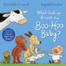 Image for What shall we do with the boo-hoo baby?