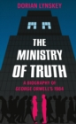 Image for The ministry of truth  : a biography of George Orwell's 1984