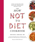Image for The how not to diet cookbook