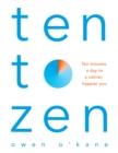 Image for Ten to zen  : ten minutes a day to a calmer, happier you