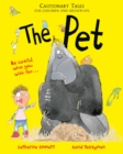 Image for The pet  : cautionary tales for children and grown-ups
