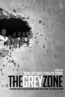 Image for The grey zone: civilian protection between human rights and the laws of war